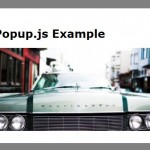 Simplest Pure JavaScript Popup library – popup.js